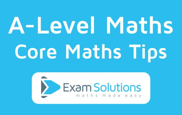Core Maths Tips