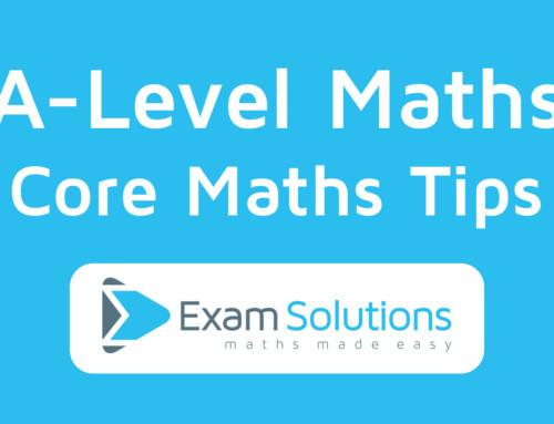 A-Level Maths – Core Maths Tips