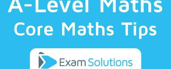Core Maths Tips